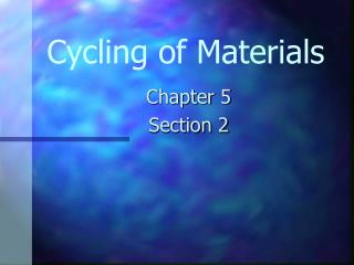Cycling of Materials