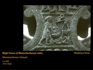 High Cross of Muiredach(east side) Monasterboice, Ireland ca. 923 16 ft. high