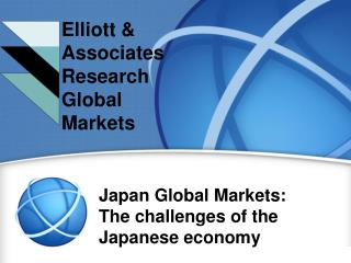 Elliott & Associates Research Japan and Global Markets