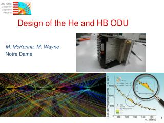Design of the He and HB ODU