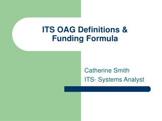 ITS OAG Definitions &  Funding Formula