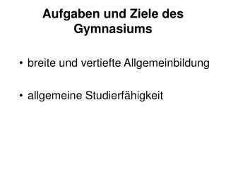 Aufgaben und Ziele des Gymnasiums