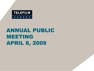 ANNUAL PUBLIC  MEETING APRIL 8, 2009