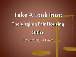 Take A Look Into: The Virginia Fair Housing Office