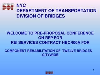 WELCOME TO PRE-PROPOSAL CONFERENCE ON RFP FOR  REI SERVICES CONTRACT HBCR00A FOR