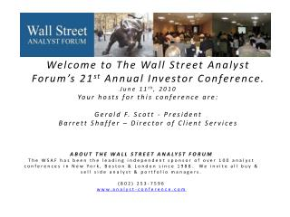 Welcome to The Wall Street Analyst Forum's 21 st  Annual Investor Conference. June 11 th , 2010