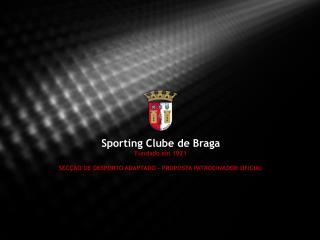 Sporting Clube de Braga Fundado em 1921