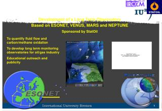 Development of a Long Term Observatory Based on ESONET, VENUS, MARS and NEPTUNE