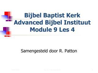 Bijbel Baptist Kerk Advanced Bijbel Instituut Module 9 Les 4