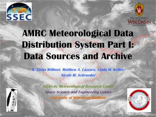AMRC Meteorological Data Distribution System Part I: Data Sources and Archive