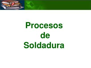 Procesos  de  Soldadura