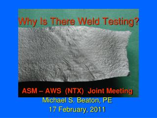 Why Is There Weld Testing?