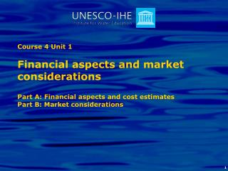 Course 4 Unit 1 Part A:  Financial aspects and cost estimates
