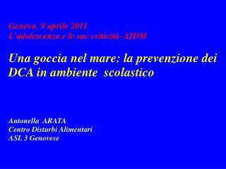Genova, 9 aprile 2011 L'adolescenza e le sue criticità- AIDM