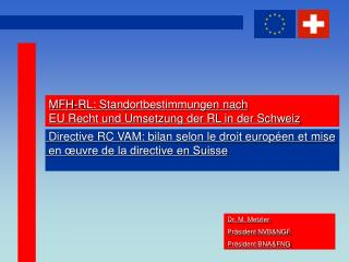 MFH-RL: Standortbestimmungen nach  EU Recht und Umsetzung der RL in der Schweiz