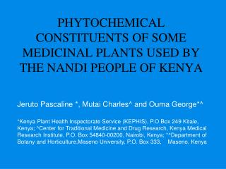 PHYTOCHEMICAL CONSTITUENTS OF SOME MEDICINAL PLANTS USED BY THE NANDI PEOPLE OF KENYA