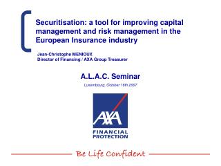 Jean-Christophe MENIOUX Director of Financing / AXA Group Treasurer