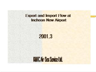 Export and Import Flow at  Incheon New Airport