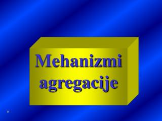 Mehanizmi agregacije