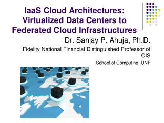 IaaS Cloud Architectures: Virtualized Data Centers to Federated Cloud Infrastructures