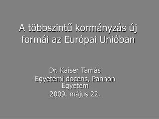 A többszintű kormányzás új formái az Európai Unióban