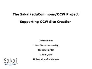The Sakai/eduCommons/OCW Project Supporting OCW Site Creation