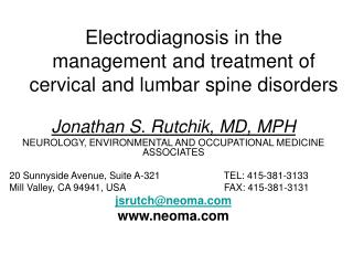 Electrodiagnosis in the  management and treatment of  cervical and lumbar spine disorders