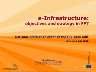 Elina Zicmane European Commission - DG INFSO Unit F3 GÉANT & e-Infrastructure