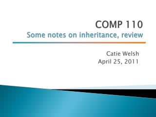 COMP 110 Some notes on inheritance, review
