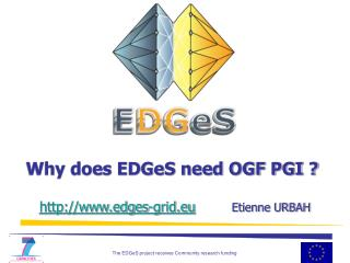 Why does EDGeS need OGF PGI ?