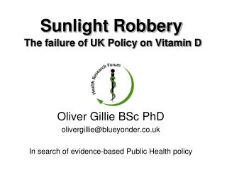 Sunlight Robbery The failure of UK Policy on Vitamin D