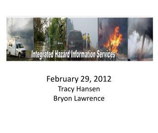 February 29, 2012 Tracy Hansen Bryon Lawrence