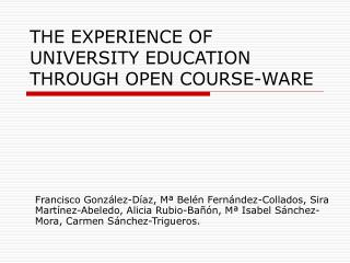 THE EXPERIENCE OF UNIVERSITY EDUCATION THROUGH OPEN COURSE-WARE