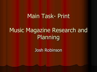 Main Task- Print  Music Magazine Research and Planning