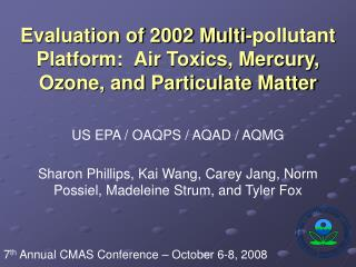 Evaluation of 2002 Multi-pollutant Platform:  Air Toxics, Mercury, Ozone, and Particulate Matter