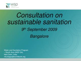 Consultation on sustainable sanitation 9 th  September 2009 Bangalore