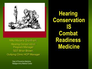 MAJ Marjorie Grantham, Hearing Conservation Program Manager SGT Brian Brown,