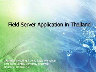 Field Server Application in Thailand