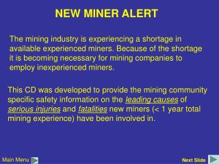 The mining industry is experiencing a shortage in