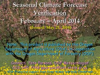 Seasonal Climate Forecast Verification February – April 2014 (Issued: May 21, 2014)