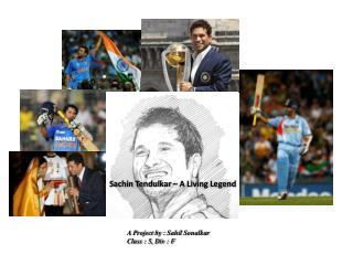 Sachin Tendulkar – A Living Legend