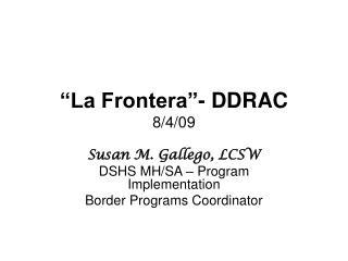 """""""La Frontera""""- DDRAC 8/4/09"""