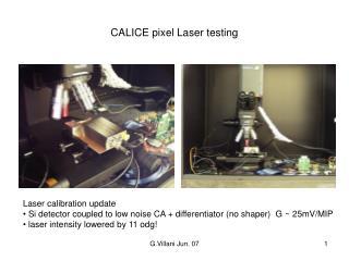 CALICE pixel Laser testing