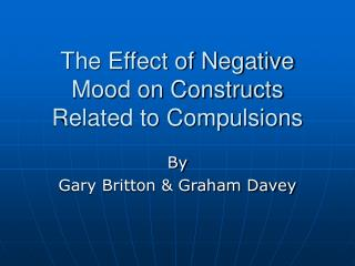 The Effect of Negative Mood on Constructs Related to Compulsions