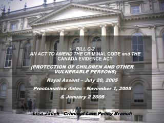 BILL C-2 AN ACT TO AMEND THE  CRIMINAL CODE  and THE  CANADA EVIDENCE ACT