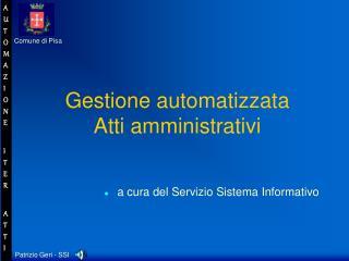 Gestione automatizzata  Atti amministrativi