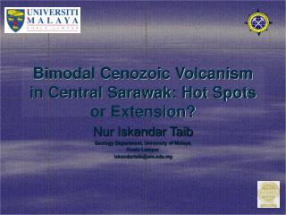 Bimodal Cenozoic Volcanism in Central Sarawak: Hot Spots or Extension?