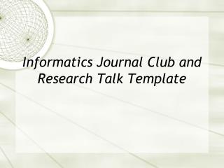 Informatics Journal Club and Research Talk Template