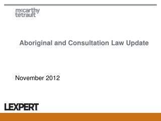 Aboriginal and Consultation Law Update