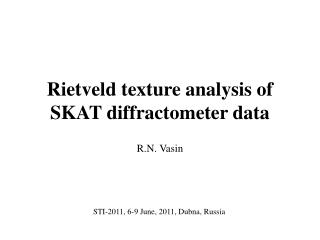 Rietveld texture analysis of SKAT diffractometer data
